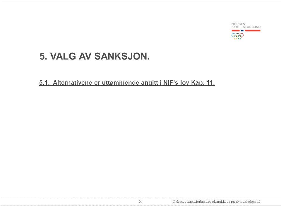 5.1. Alternativene er uttømmende angitt i NIF's lov Kap. 11.