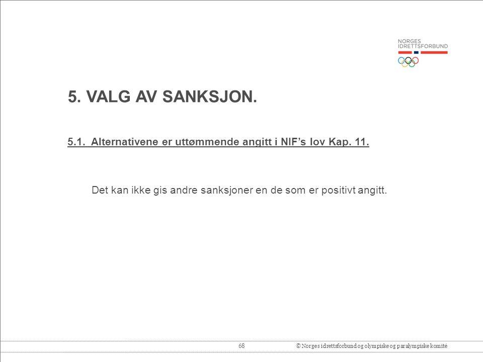 5. VALG AV SANKSJON. 5.1. Alternativene er uttømmende angitt i NIF's lov Kap.