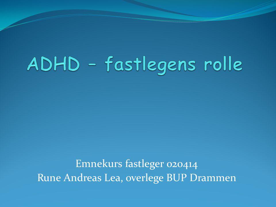 ADHD – fastlegens rolle
