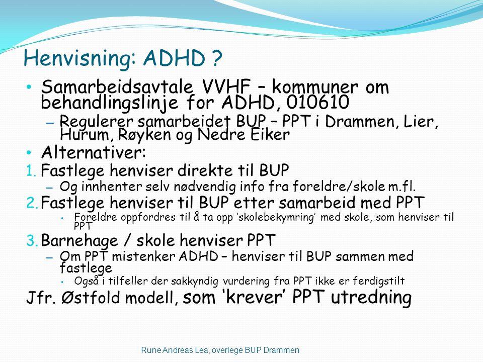 Henvisning: ADHD Samarbeidsavtale VVHF – kommuner om behandlingslinje for ADHD, 010610.