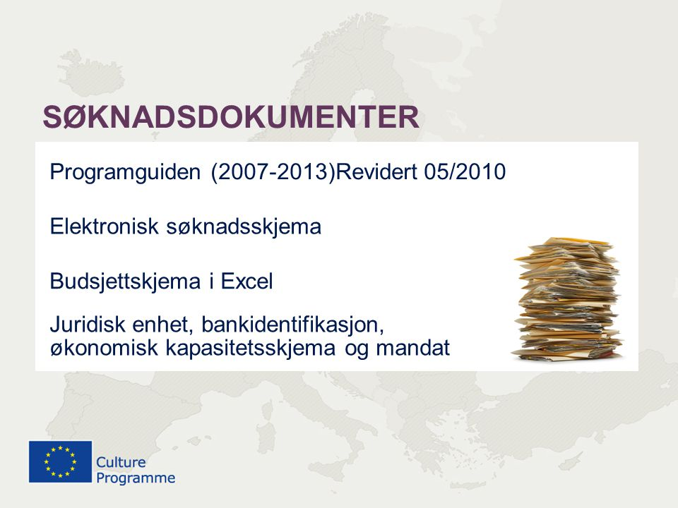 SØKNADSDOKUMENTER Programguiden (2007-2013)Revidert 05/2010