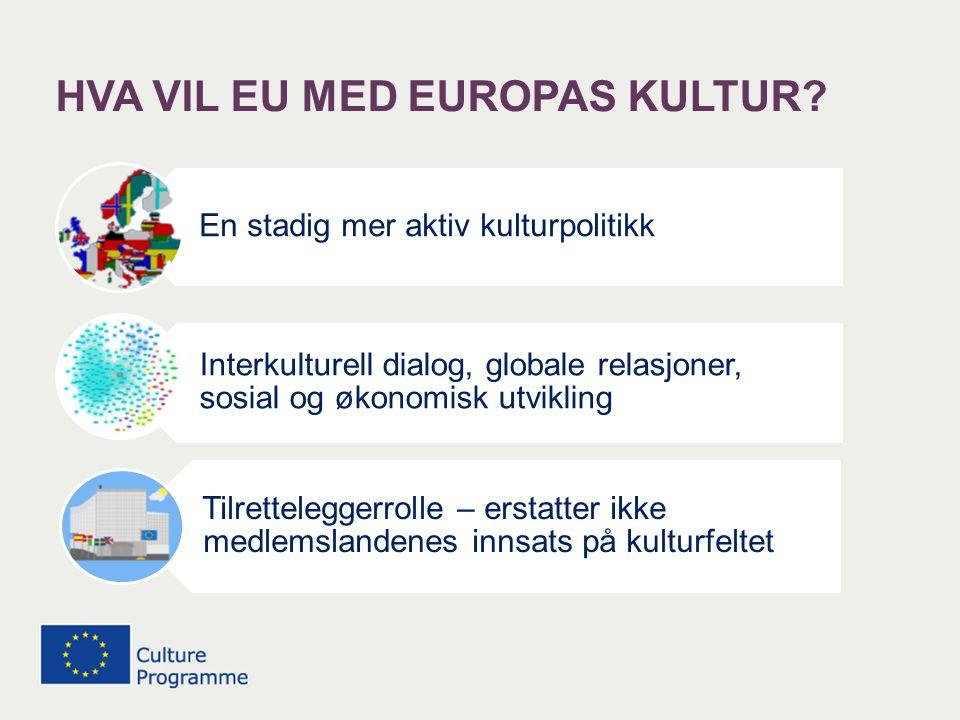 HVA VIL EU MED EUROPAS KULTUR