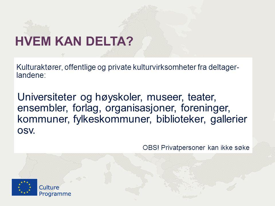 HVEM KAN DELTA Kulturaktører, offentlige og private kulturvirksomheter fra deltager-landene: