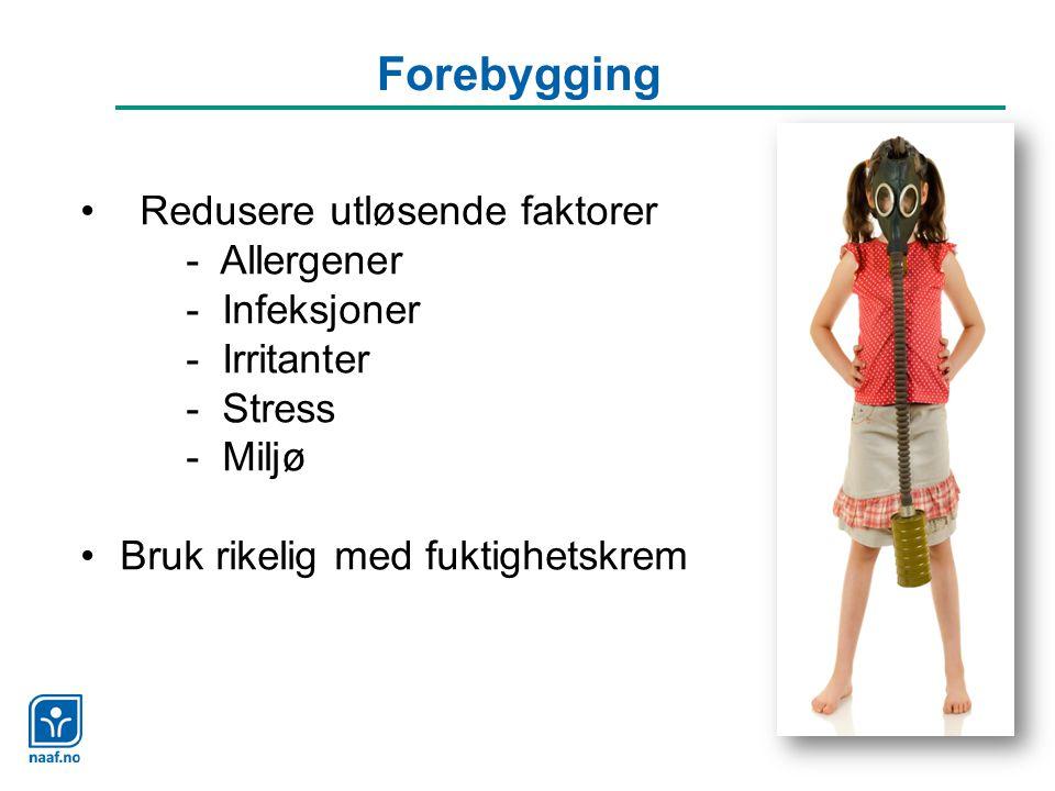 Forebygging Redusere utløsende faktorer - Allergener - Infeksjoner