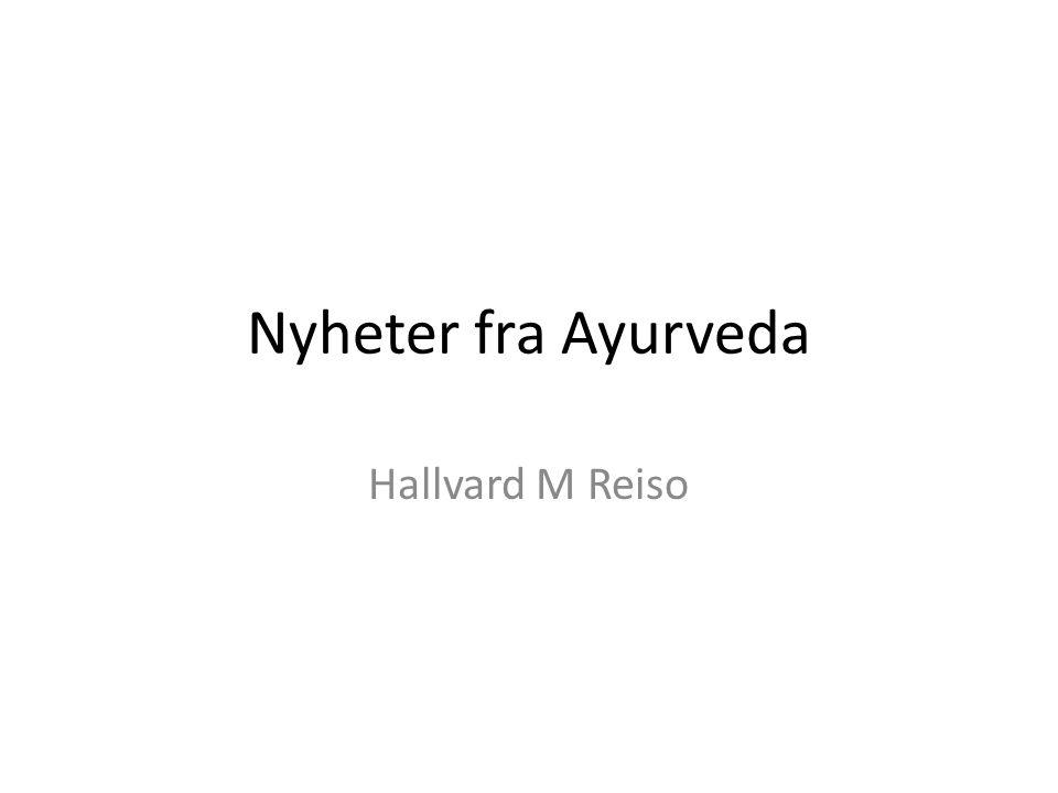 Nyheter fra Ayurveda Hallvard M Reiso