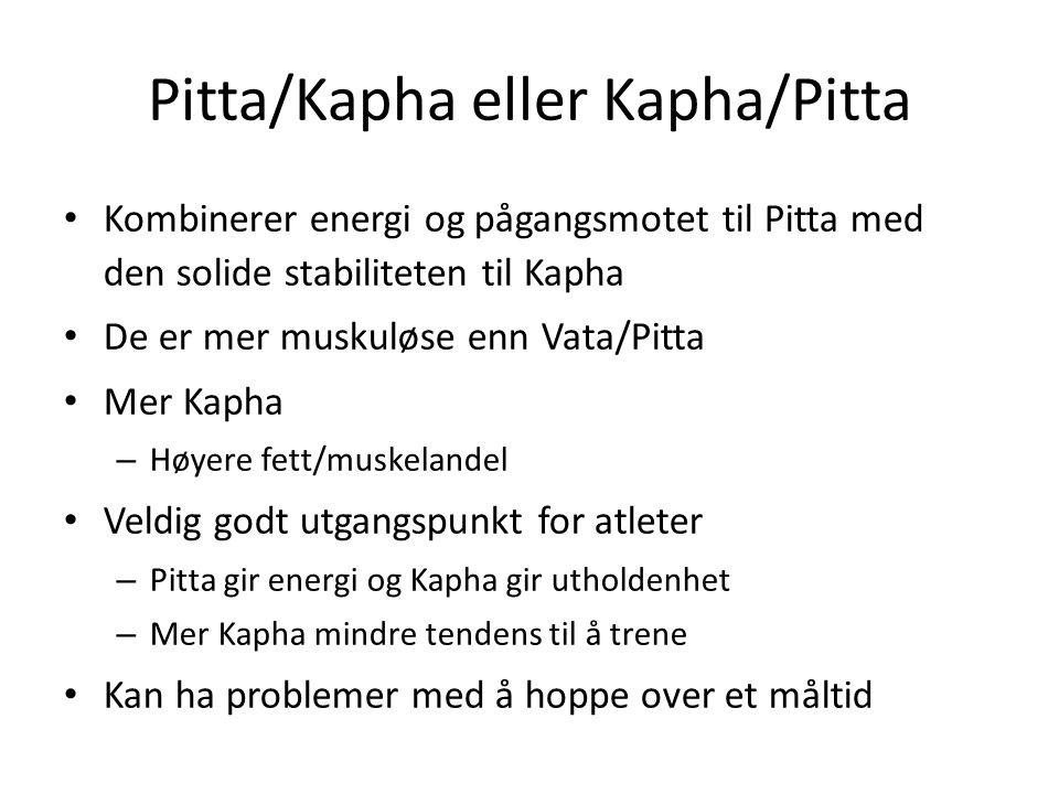 Pitta/Kapha eller Kapha/Pitta