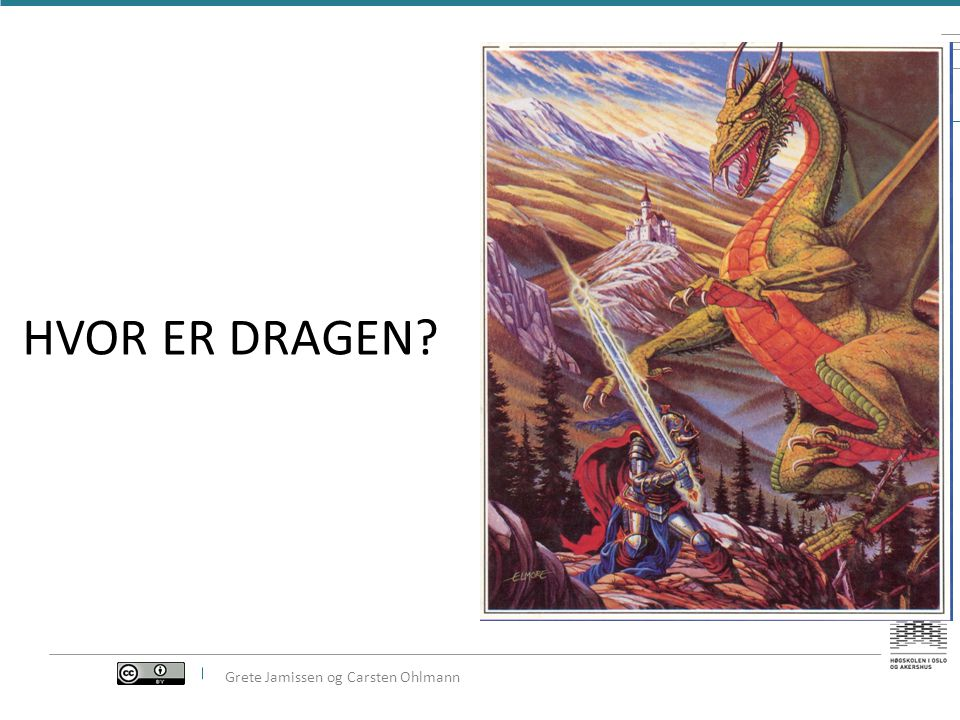 HVOR ER DRAGEN Grete Grete Jamissen og Carsten Ohlmann