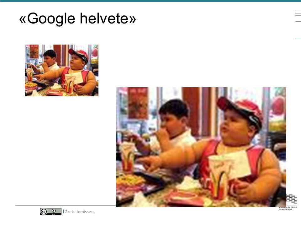 «Google helvete» Grete Jamissen,