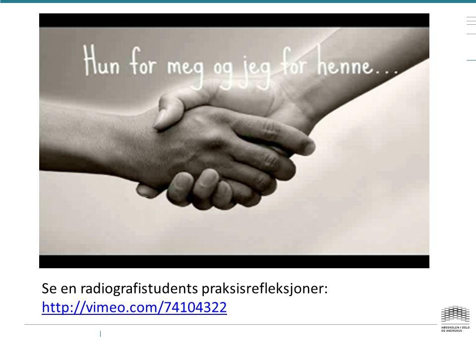 Se en radiografistudents praksisrefleksjoner: