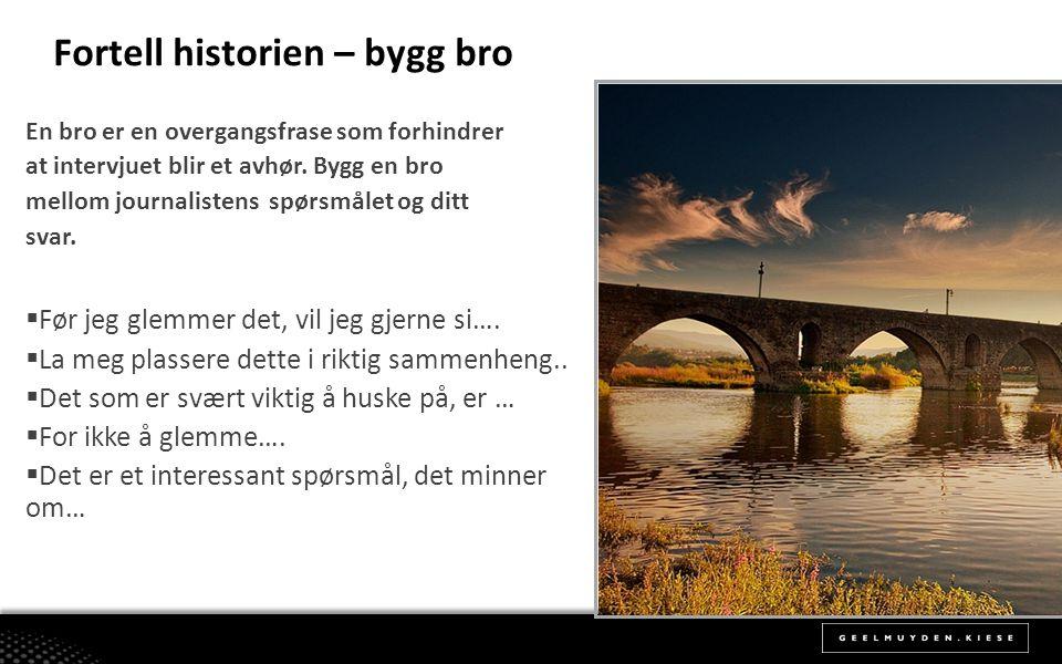 Fortell historien – bygg bro