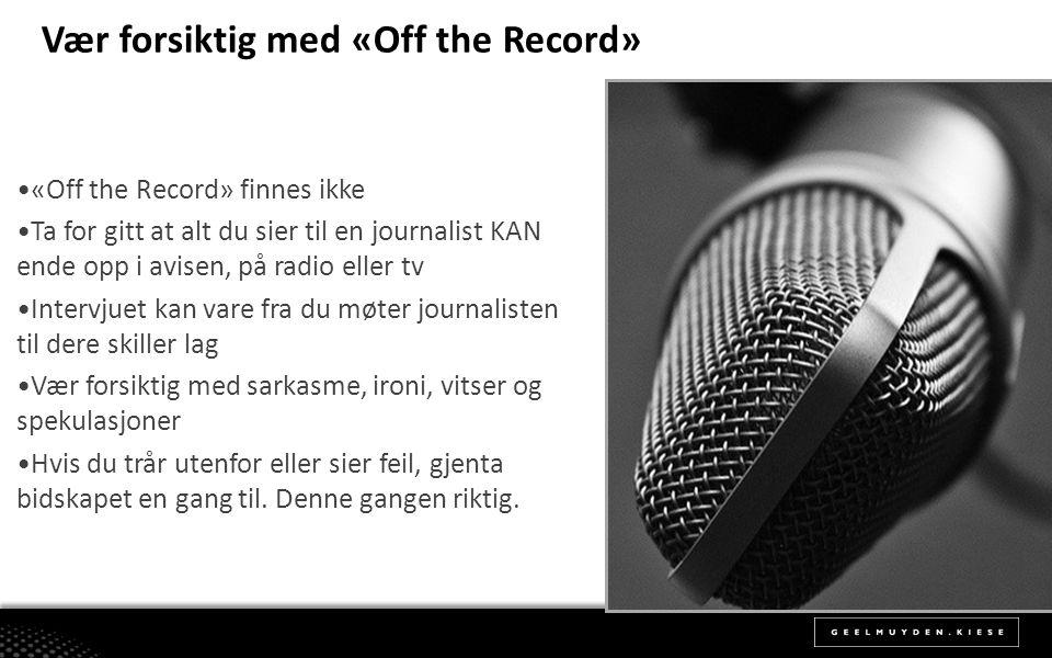 Vær forsiktig med «Off the Record»