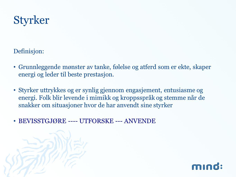 Styrker BEVISSTGJØRE ---- UTFORSKE --- ANVENDE Definisjon: