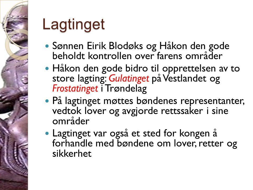 Lagtinget Sønnen Eirik Blodøks og Håkon den gode beholdt kontrollen over farens områder.