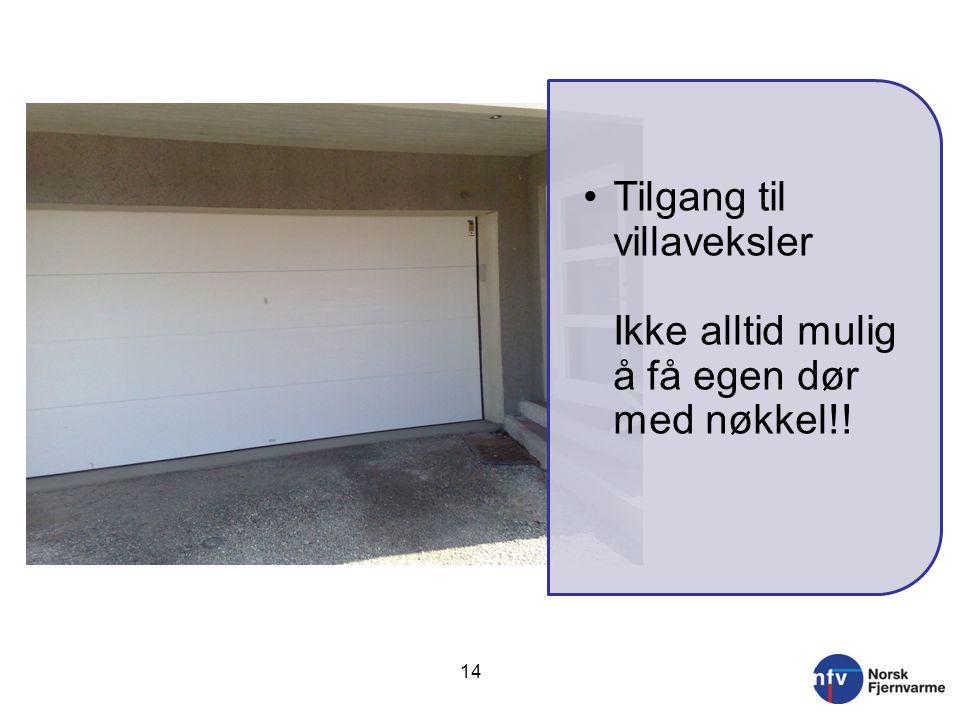 Tilgang til villaveksler Ikke alltid mulig å få egen dør med nøkkel!!
