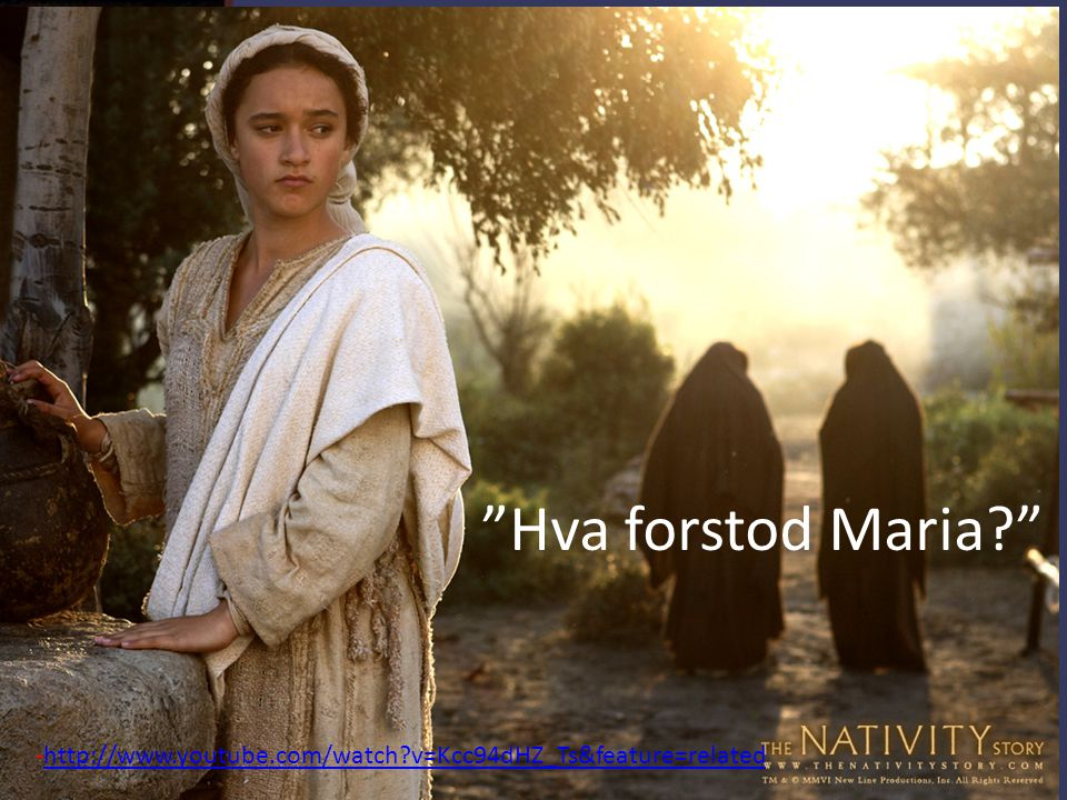 Hva forstod Maria http://www.youtube.com/watch v=Kcc94dHZ_Ts&feature=related