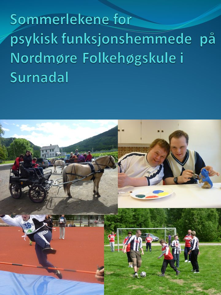 Sommerlekene for psykisk funksjonshemmede på Nordmøre Folkehøgskule i Surnadal