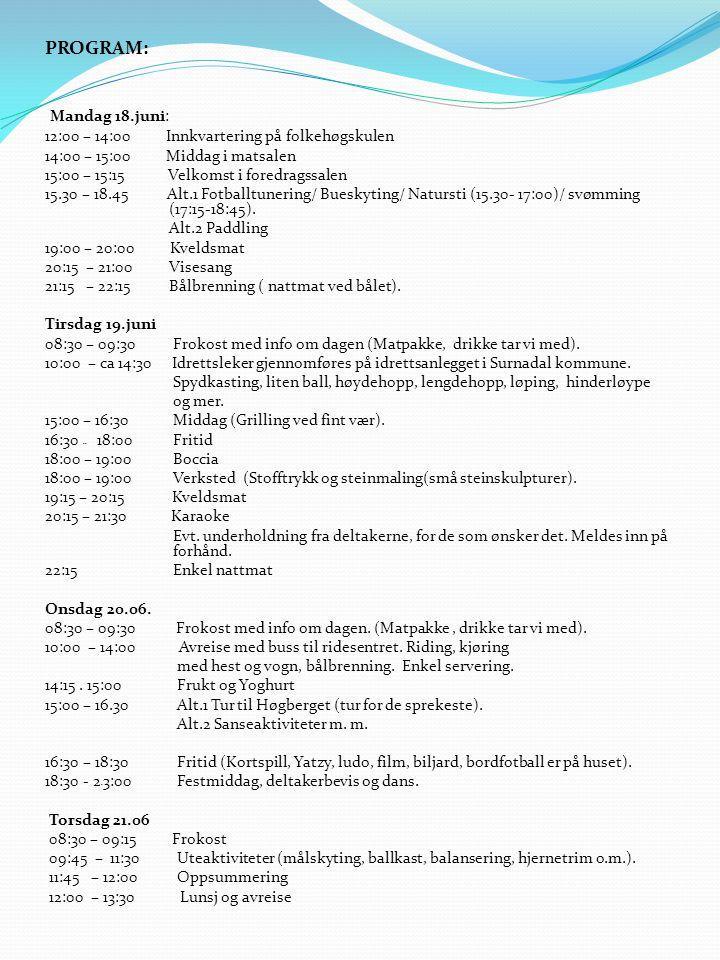 PROGRAM: Mandag 18.juni: 12:00 – 14:00 Innkvartering på folkehøgskulen