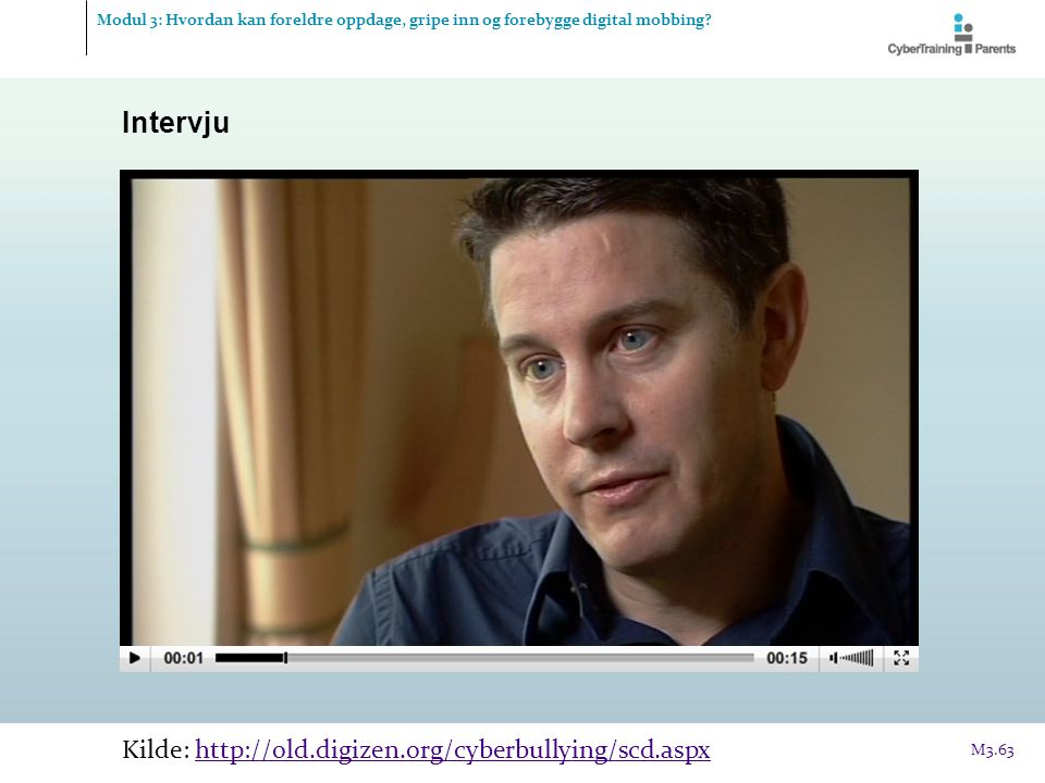 Intervju Kilde: http://old.digizen.org/cyberbullying/scd.aspx