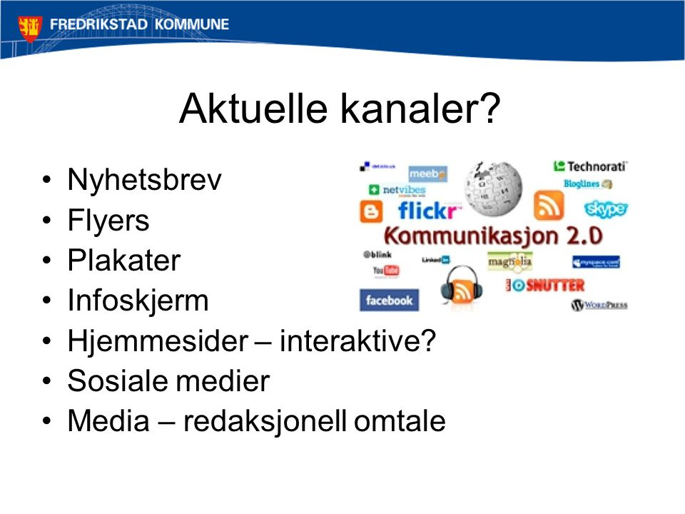 Aktuelle kanaler Nyhetsbrev Flyers Plakater Infoskjerm