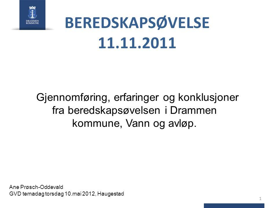 BEREDSKAPSØVELSE 11.11.2011 Gjennomføring, erfaringer og konklusjoner fra beredskapsøvelsen i Drammen kommune, Vann og avløp.