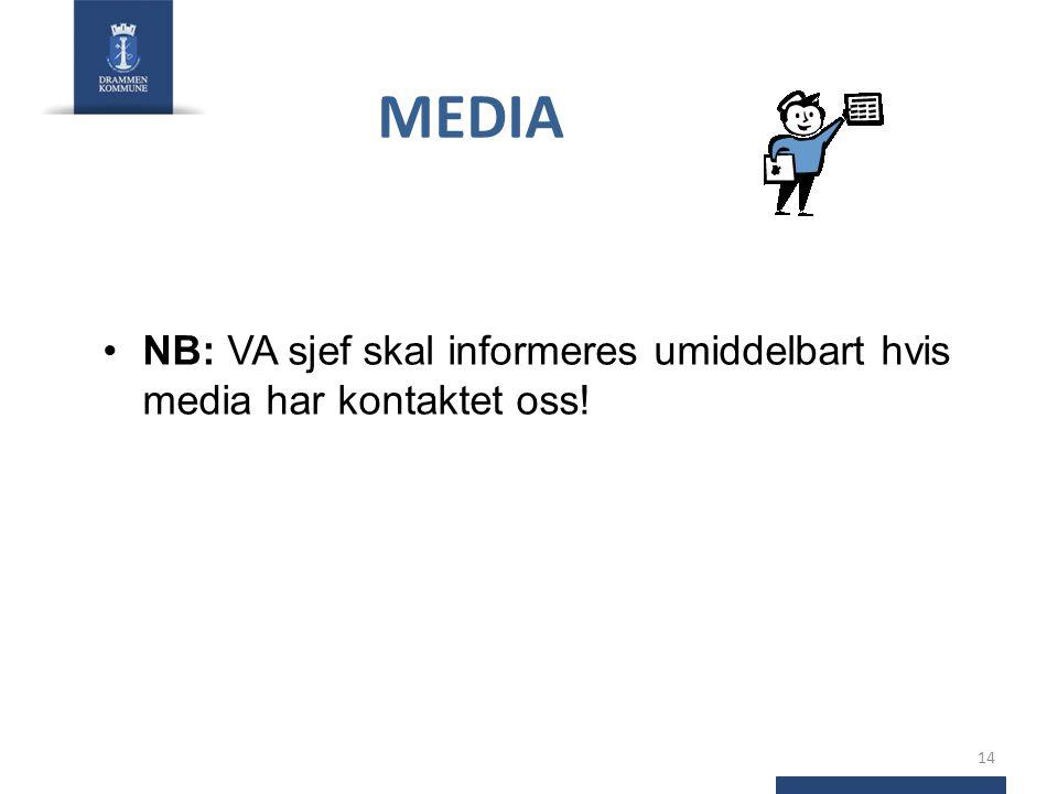 MEDIA NB: VA sjef skal informeres umiddelbart hvis media har kontaktet oss!