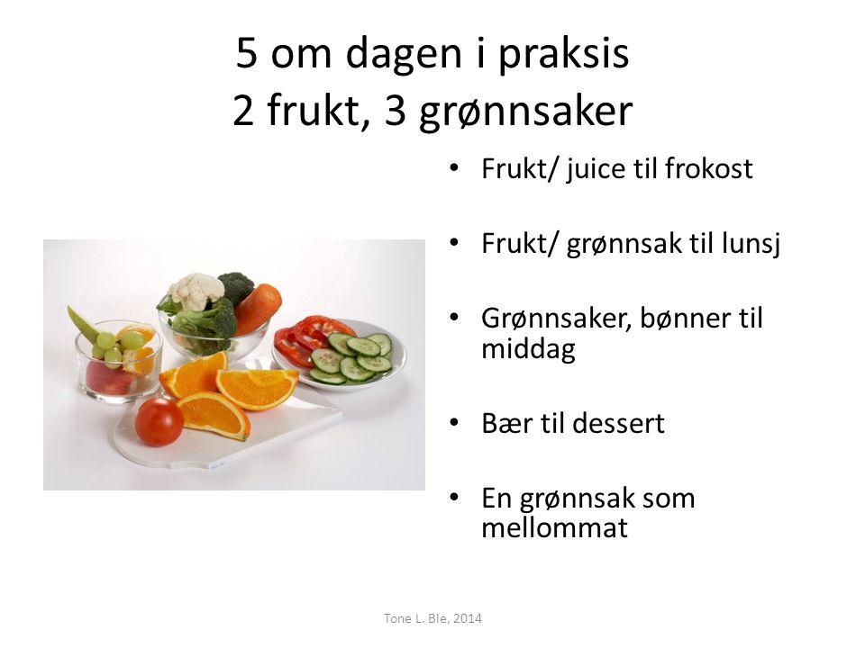 5 om dagen i praksis 2 frukt, 3 grønnsaker