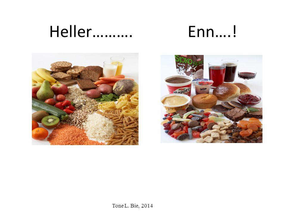 Heller………. Enn….! Tone L. Bie, 2014