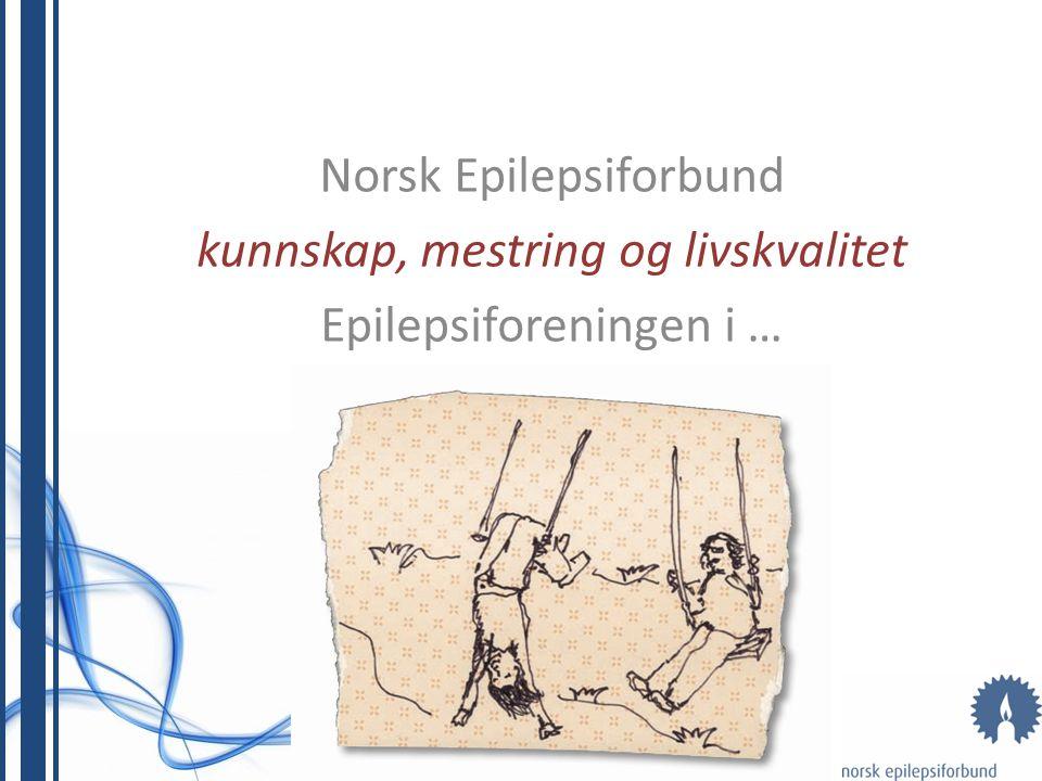 Norsk Epilepsiforbund kunnskap, mestring og livskvalitet