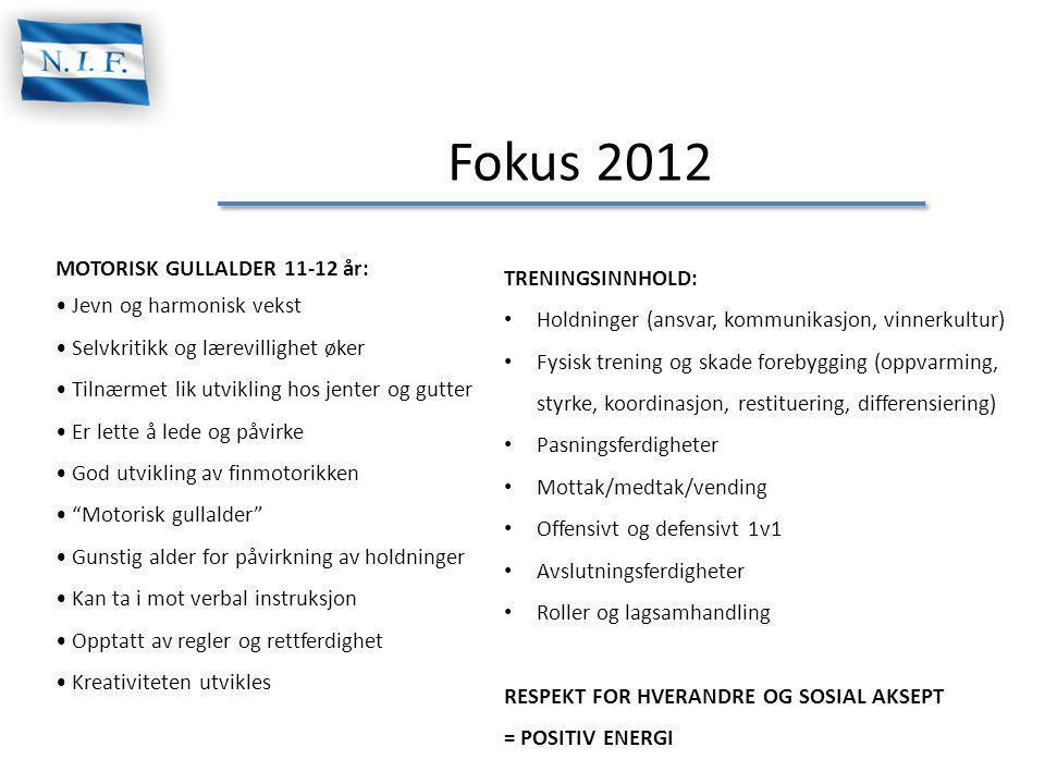 Fokus 2012 MOTORISK GULLALDER 11-12 år: • Jevn og harmonisk vekst