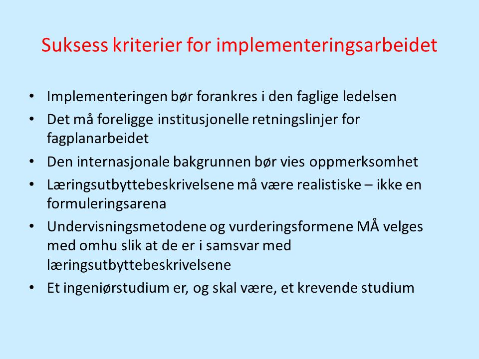 Suksess kriterier for implementeringsarbeidet