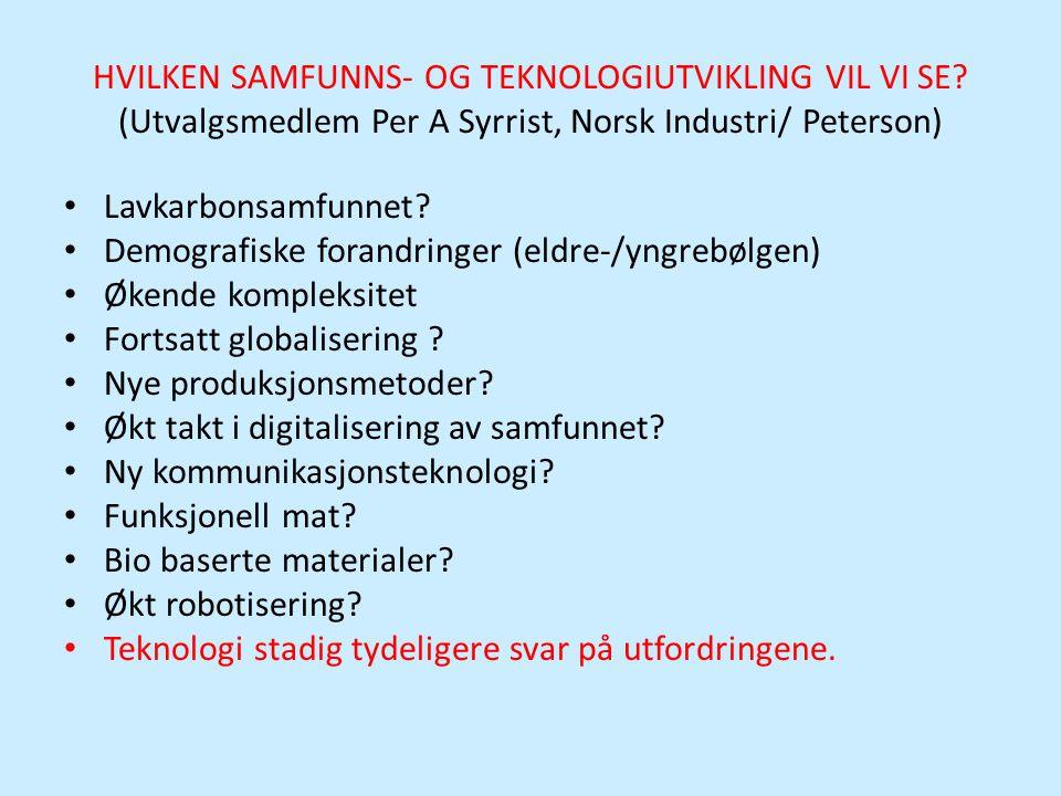 HVILKEN SAMFUNNS- OG TEKNOLOGIUTVIKLING VIL VI SE