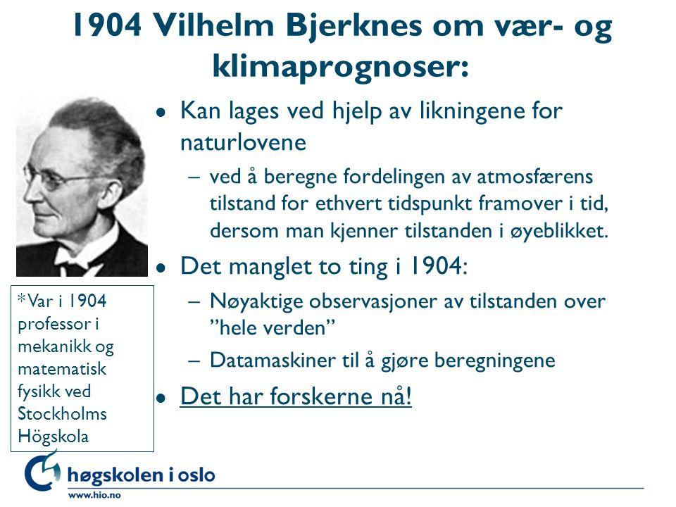1904 Vilhelm Bjerknes om vær- og klimaprognoser: