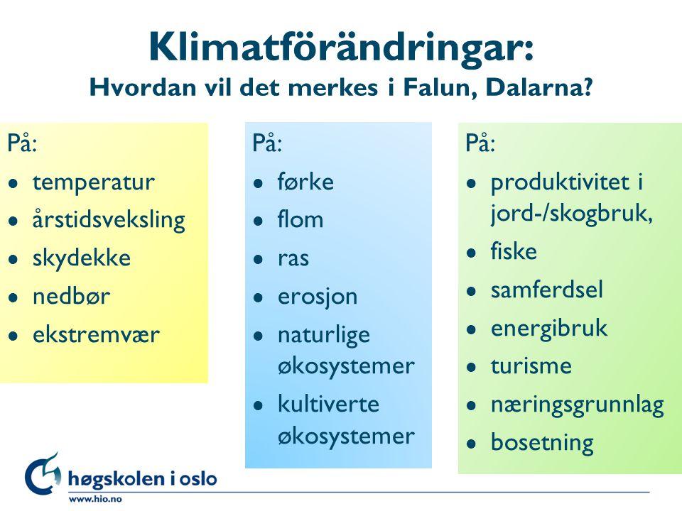 Klimatförändringar: Hvordan vil det merkes i Falun, Dalarna
