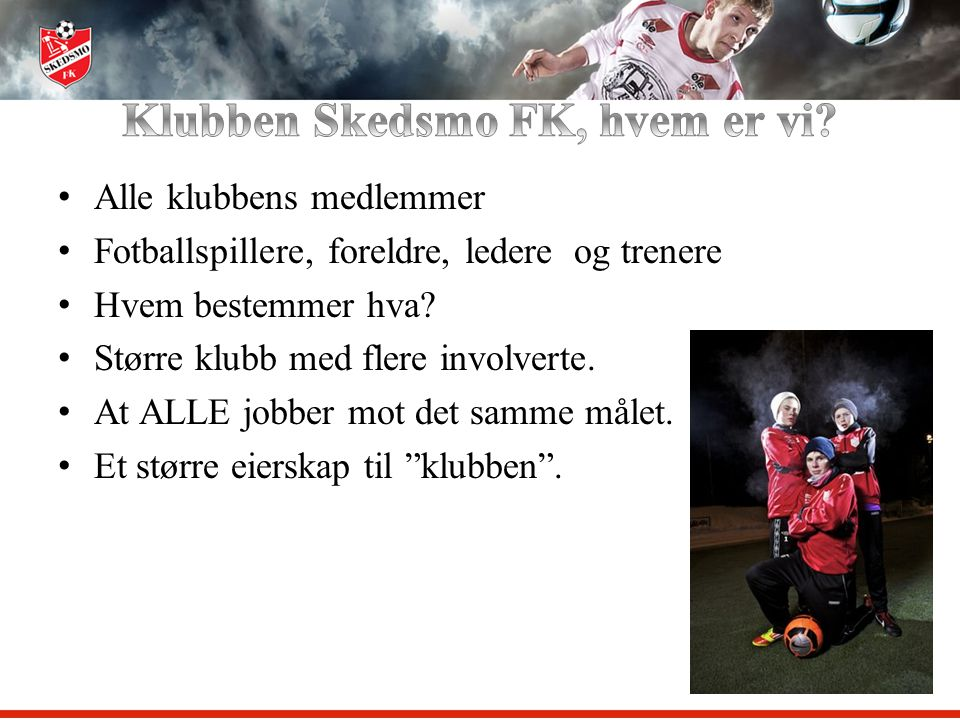 Klubben Skedsmo FK, hvem er vi