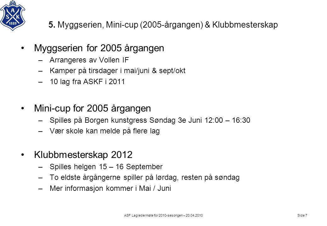 5. Myggserien, Mini-cup (2005-årgangen) & Klubbmesterskap