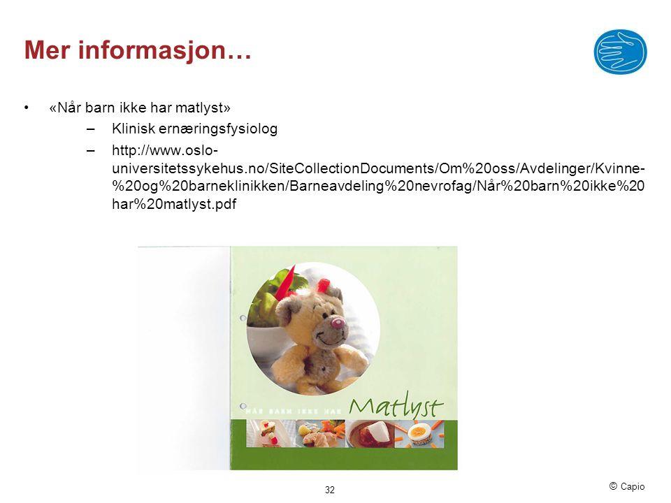 Mer informasjon… «Når barn ikke har matlyst» Klinisk ernæringsfysiolog