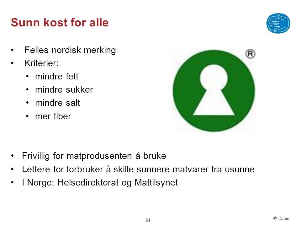 Sunn kost for alle Felles nordisk merking Kriterier: mindre fett