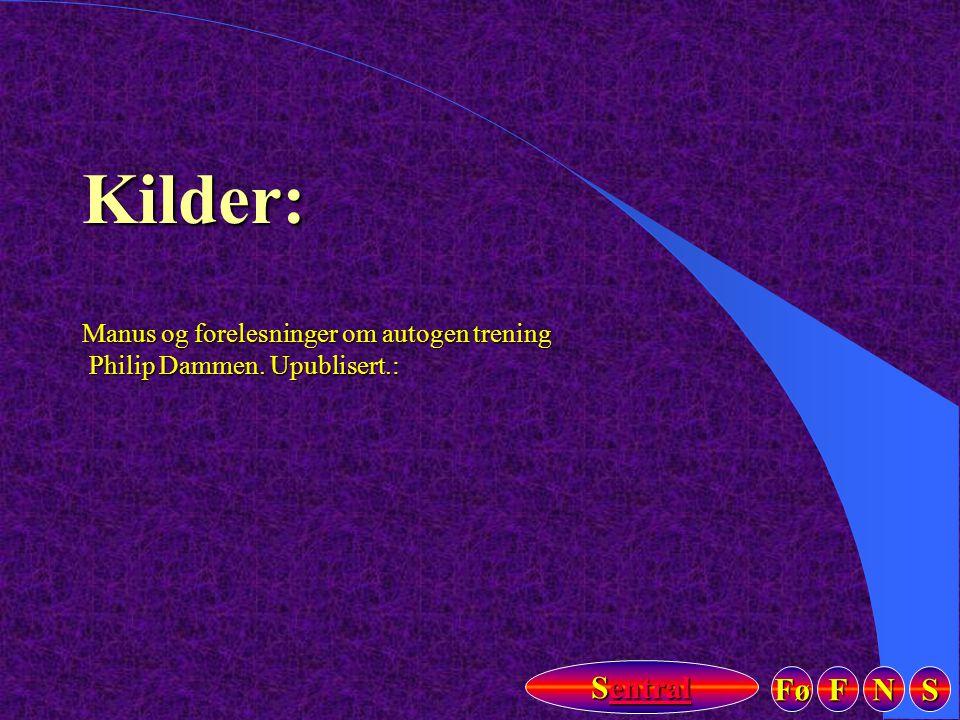 Kilder: Manus og forelesninger om autogen trening Philip Dammen