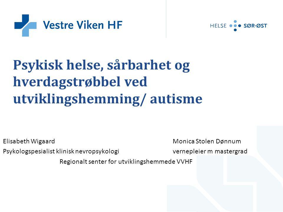 Psykisk helse, sårbarhet og hverdagstrøbbel ved utviklingshemming/ autisme