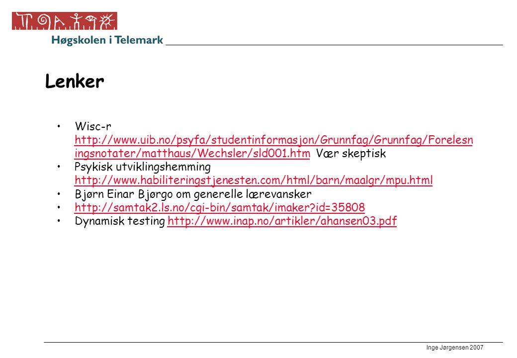 Lenker Wisc-r http://www.uib.no/psyfa/studentinformasjon/Grunnfag/Grunnfag/Forelesningsnotater/matthaus/Wechsler/sld001.htm Vær skeptisk.