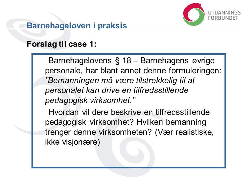 Barnehageloven i praksis Forslag til case 1: