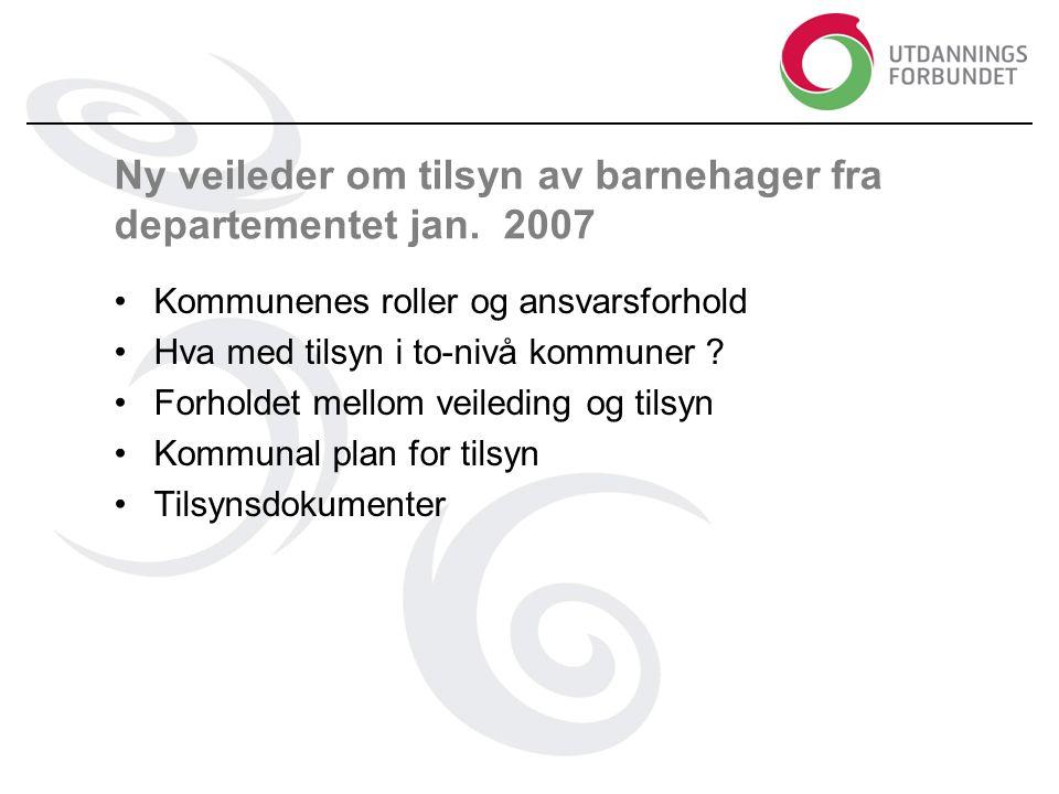 Ny veileder om tilsyn av barnehager fra departementet jan. 2007