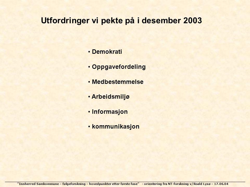 Utfordringer vi pekte på i desember 2003