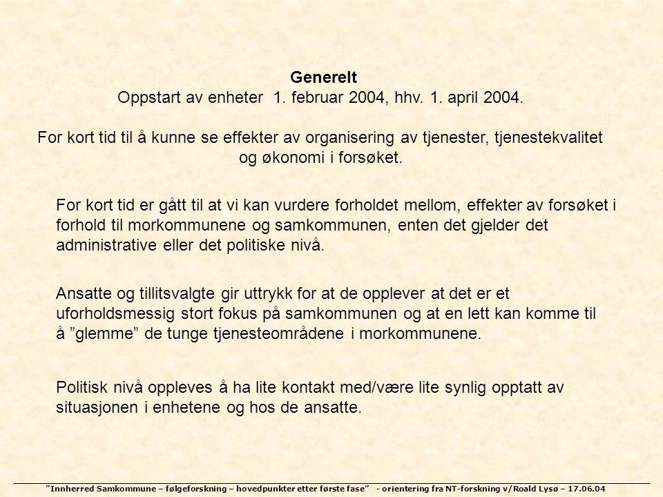 Oppstart av enheter 1. februar 2004, hhv. 1. april 2004.