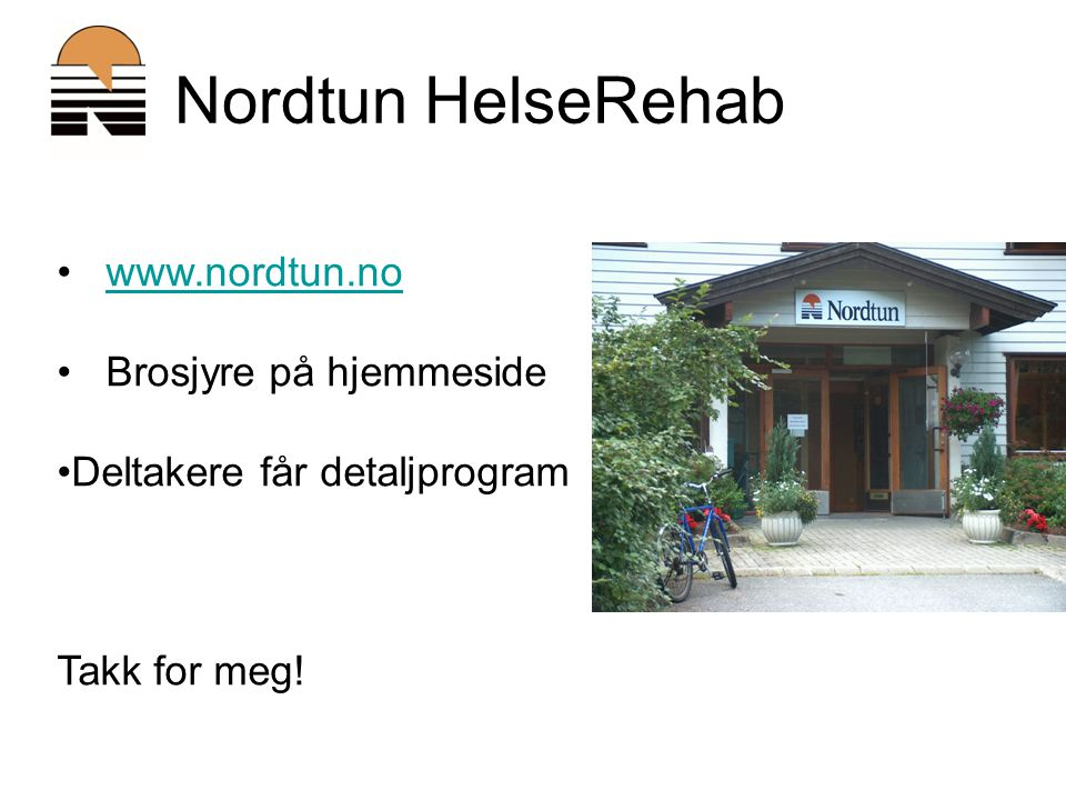 Nordtun HelseRehab www.nordtun.no Brosjyre på hjemmeside
