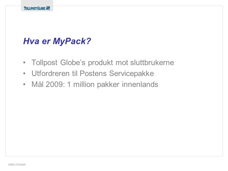 Hva er MyPack Tollpost Globe's produkt mot sluttbrukerne