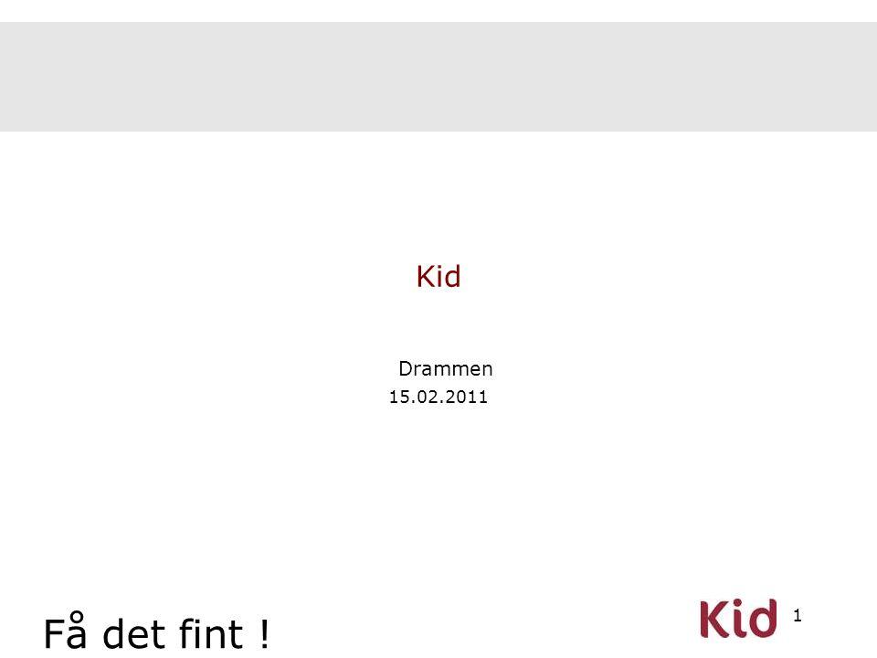 Kid Drammen 15.02.2011 Få det fint !