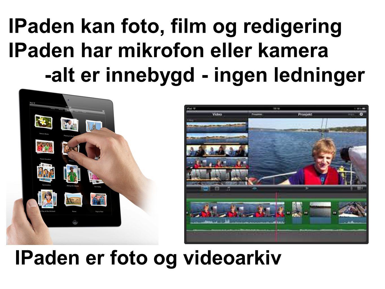 IPaden kan foto, film og redigering IPaden har mikrofon eller kamera