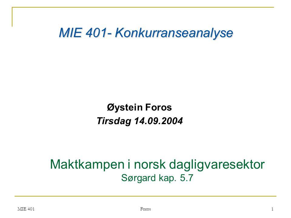 Øystein Foros Tirsdag 14.09.2004 MIE 401- Konkurranseanalyse
