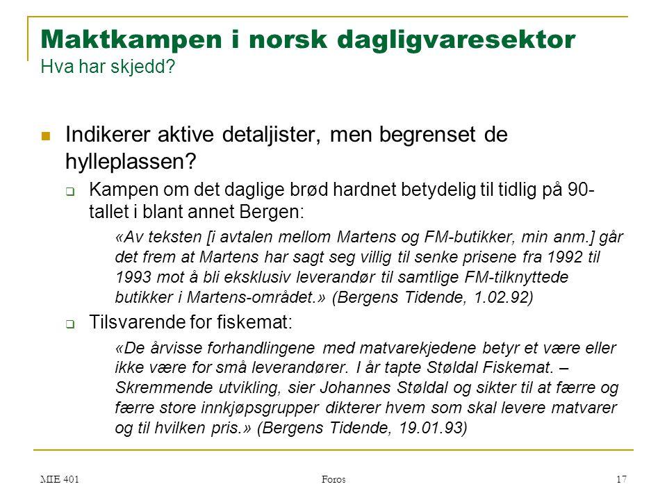Maktkampen i norsk dagligvaresektor Hva har skjedd